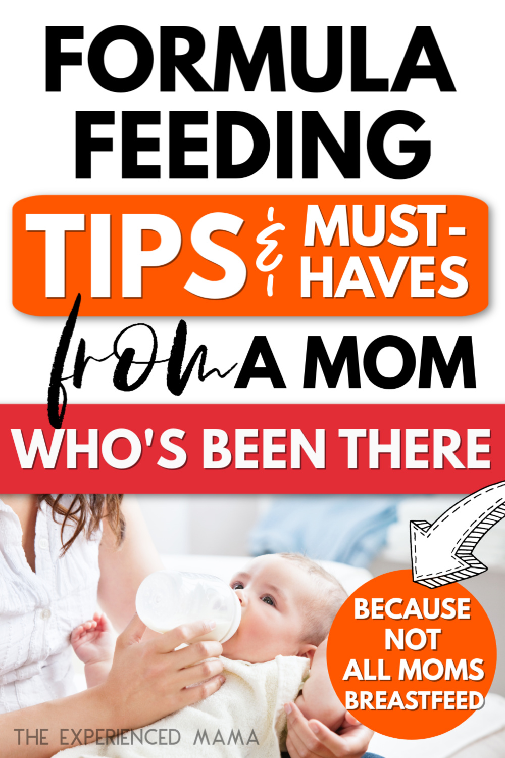 "mom feeding baby formula with text overlay ""formula feeding tips and must haves from a mom who's been there"""