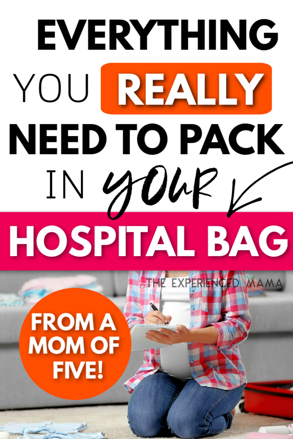 "text overlay ""everything you really need to pack in your hospital bag - from a mom of 5"""