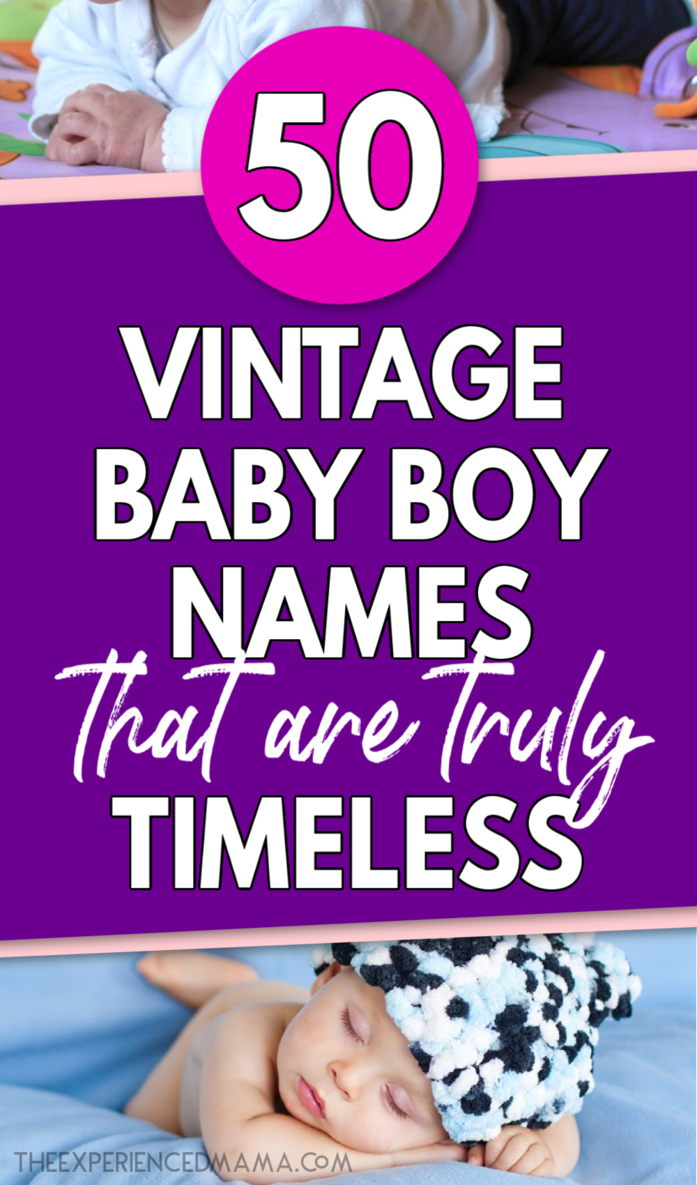 "graphic with text overlay ""50 vintage baby boy names that are truly timeless"""