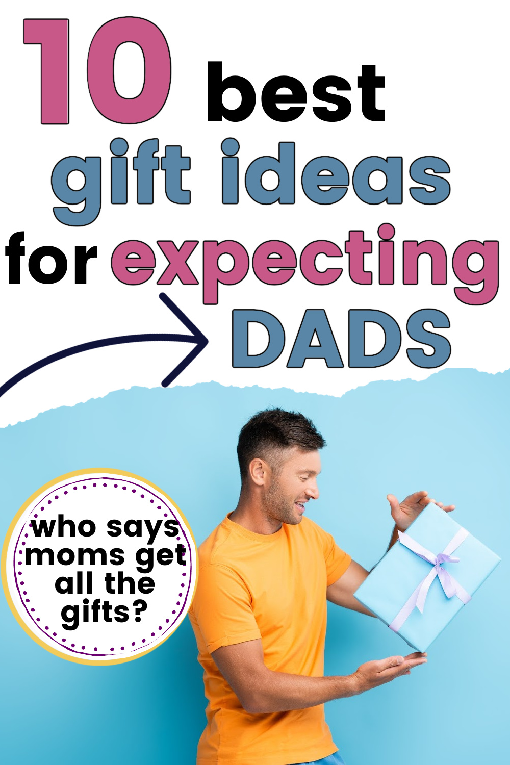 "new dad receiving Father's Day or Christmas gift with text overlay ""10 best gift ideas for expecting dads"""