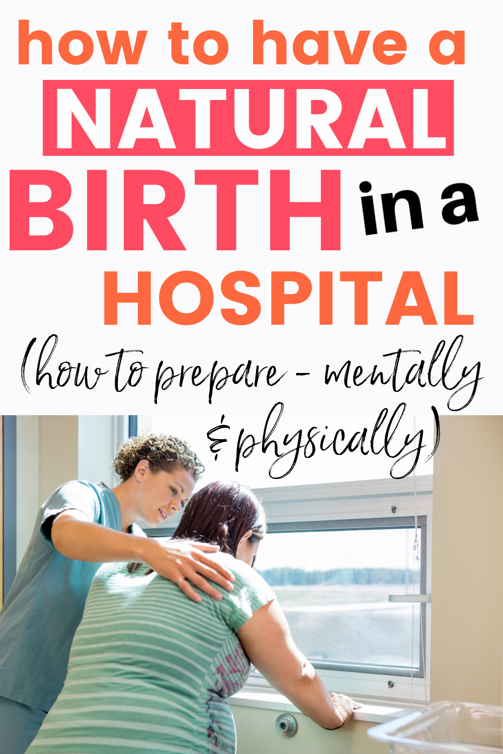 """graphic of woman laboring with text overlay """"how to have a natural birth in a hospital - how to prepare mentally and physically"""""""