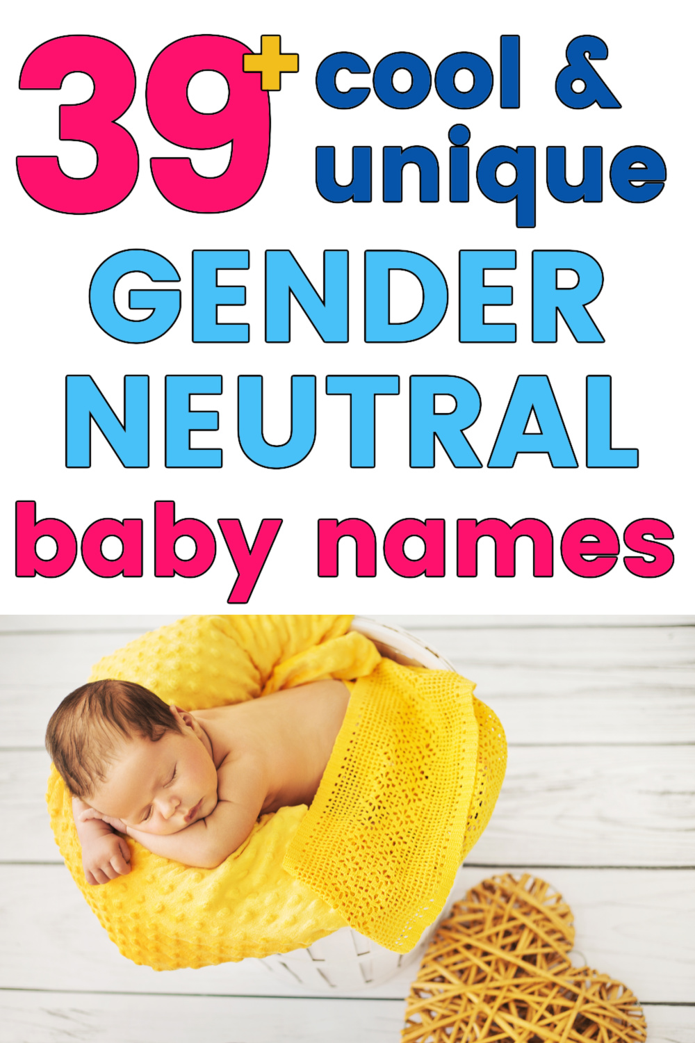 """baby sleeping in basket on top of yellow,  blanket with text overlay """"39 cool and unique gender neutral baby names"""""""